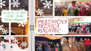 Praznična tržnica Rogatec 2019 @ Tržnica pri Gasilskem domu v Rogatcu